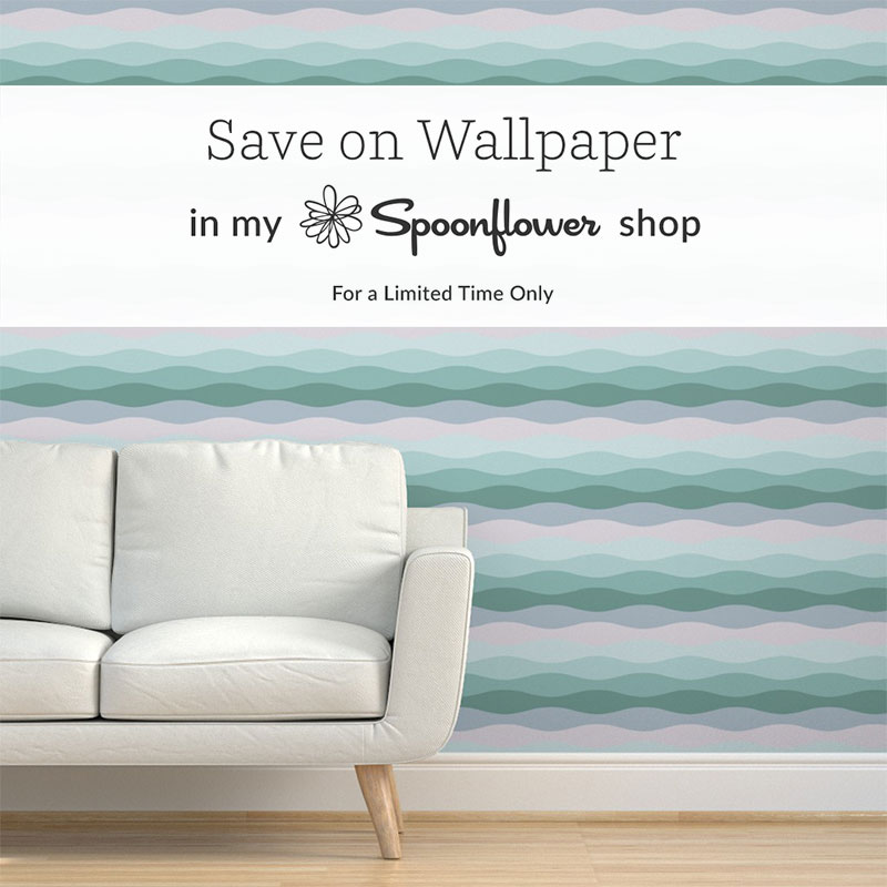 Save on Wallpaper in my Spoonflower Shop for a limited time only